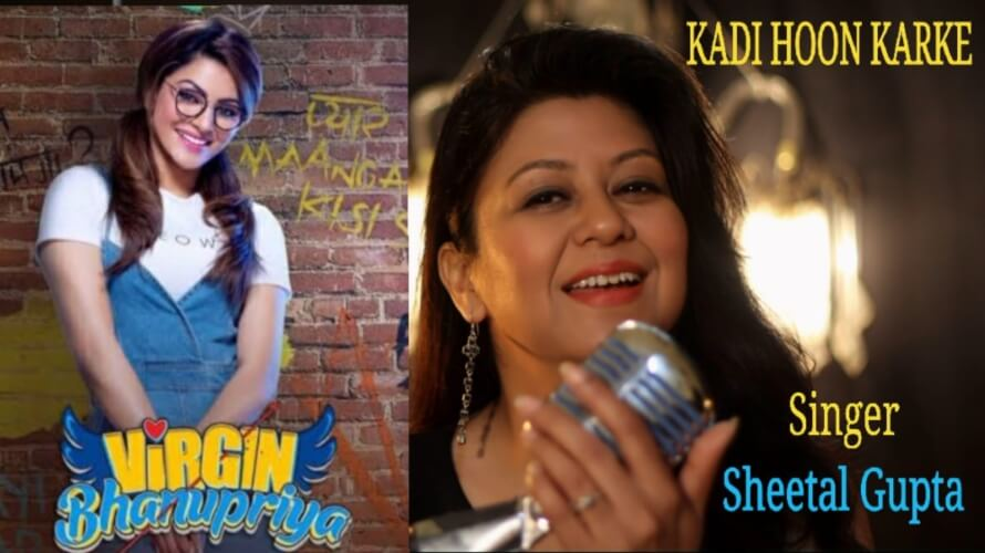 Kadi Hoon Karke song Sheetal Gupta Creative