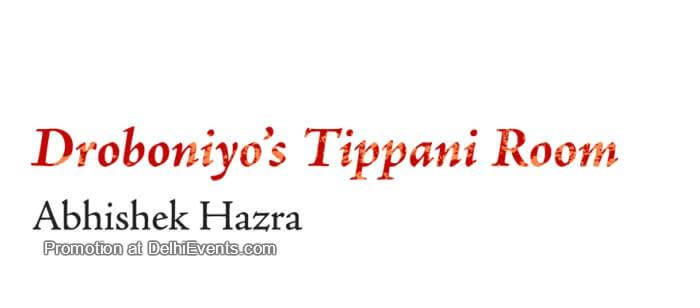 Droboniyo Tippani Room Abhishek Hazra Exhibition Creative
