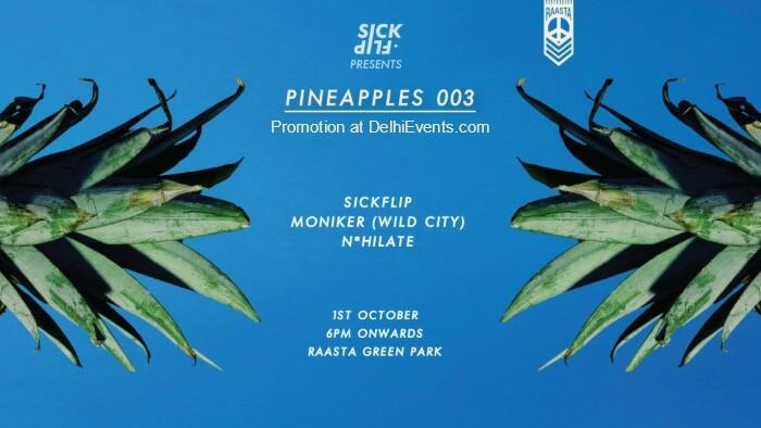 Pineapples 003 SickFlip Moniker Wild City N*Hilate Raasta Creative