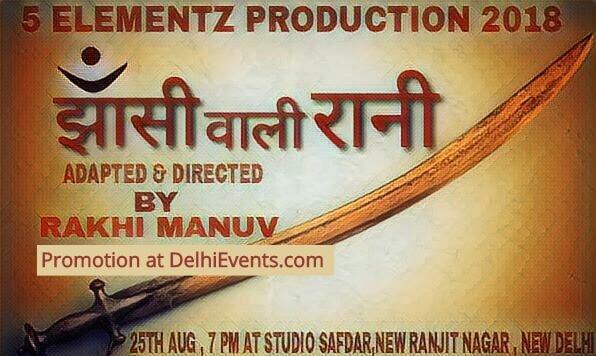 Five Elementz Art Culture Society Jhansi wali Rani Hindi Play Creative