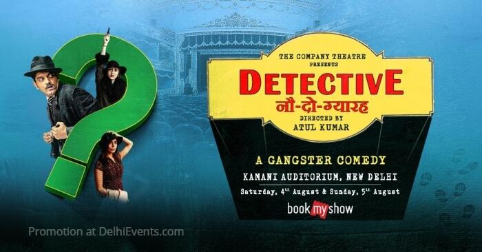 Company Theatre Detective Nau Do Gyarah Hinglish Comedy Play Kamani Creative