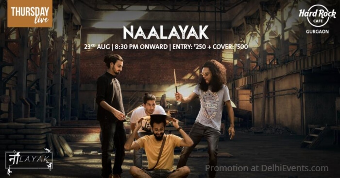 Naalayak band Hard Rock Cafe Gurgaon Creative