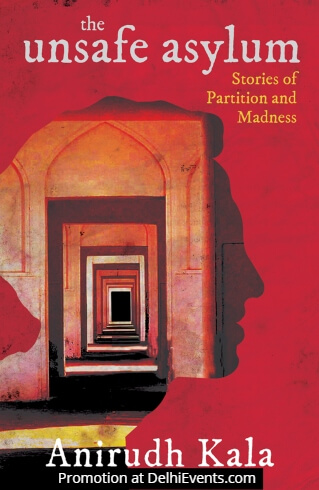 Unsafe Asylum Stories Partition Madness Anirudh Kala Book Cover