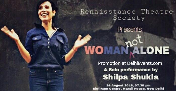 Renaisstance Theatre Society Woman Not Alone English Play Shilpa Shukla Shri Ram Centre Creative