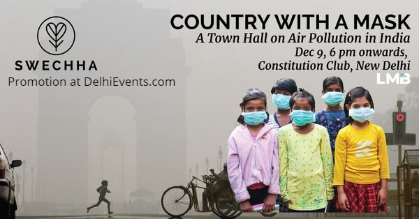 Swechha Country Mask Town Hall Air Pollution India Constitution Club Creative