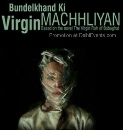 Qissa Kothi Bundelkhand Ki Virgin Machhliyan Premiere Hindi Play Studio Safdar Creative