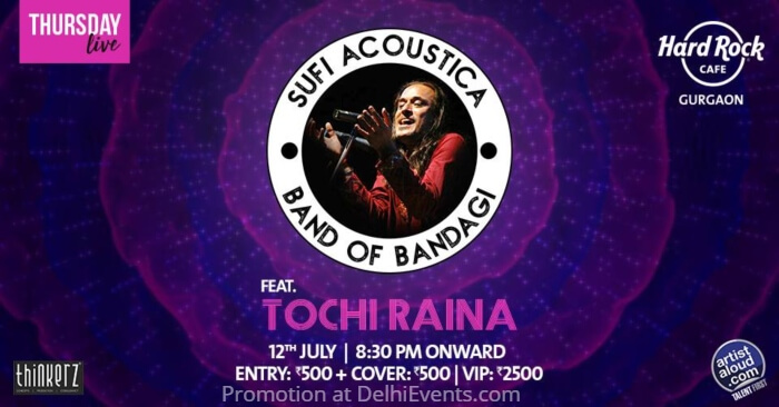 Sufi Acoustica Tour feat Tochi Raina Band Bandagi Hard Rock Cafe Creative
