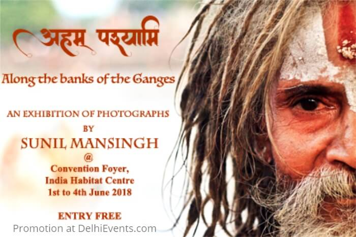 Aham Pashyaami Along banks Ganges Solo photography show Sunil Mansingh Convention Foyer Creative