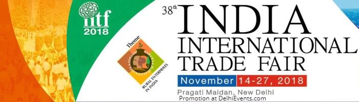 38th India International Trade Fair 2018 Pragati Maidan Creative