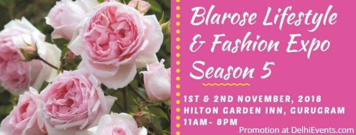 Blarose Lifestyle Fashion Expo Season 5 Hilton Garden Inn Gurgaon Baani Square Creative
