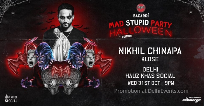Mad Stupid Halloween Party Nikhil Chinapa KLOSE Hauz Khas Social Creative