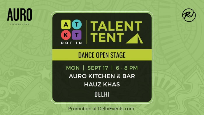 ATKT.in Talent Tent Delhi Dance Open Stage Auro Kitchen Bar Creative