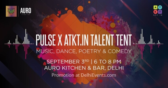 Pulse ATKT Talent Tent Music Dance Poetry Comedy Auro Kitchen Bar Creative