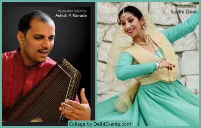 Vocalist Ashish V Ranade Kathak Dancer Siddhi Goel