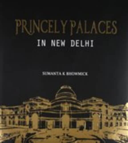 Princely Palaces New Delhi Book Cover