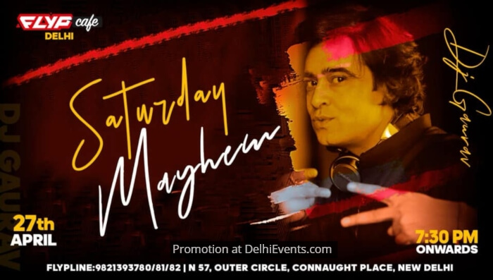 Saturday Mayhem DJ Gaurav Flyp Cafe Creative