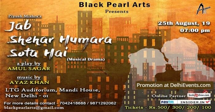 Black Pearl Arts Jab Shehar Hamara Sota Hai Play LTG Auditorium Creative