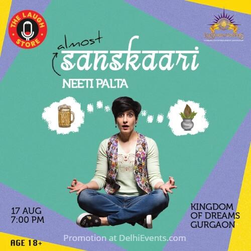 Almost Sanskaari standup Neeti Palta Kingdom Dreams Creative