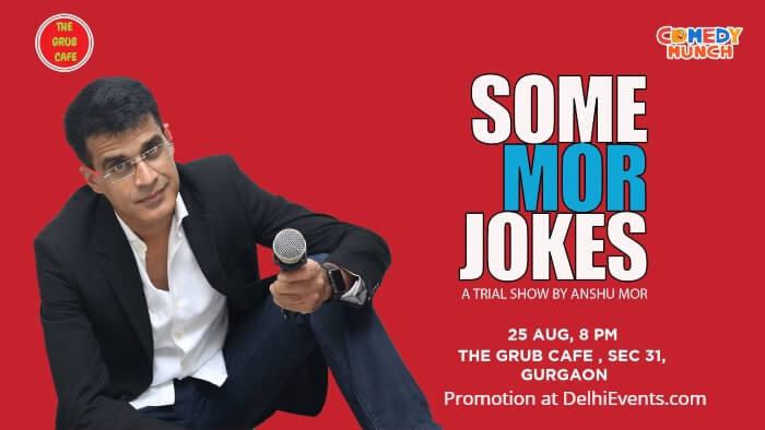 Comedy Munch Some Mor Jokes standup Anshu Grub Cafe Creative