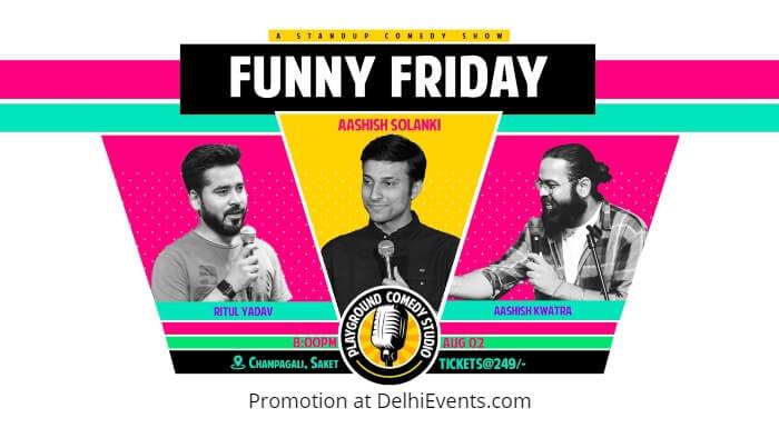 Funny Friday standup Ritul Yadav Aashish Solanki Ashish Kwatra Playground Comedy Studio Creative
