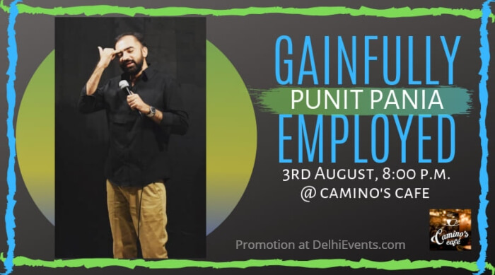Gainfully Employed Standup Punit Pania Camino Cafe Creative