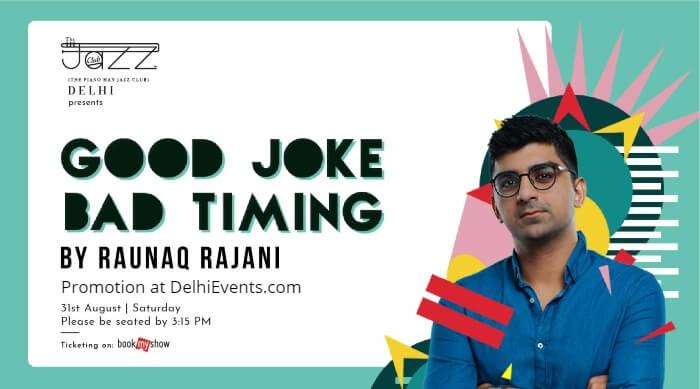 Good Joke Bad Timing Standup Raunaq Rajani Piano Man Jazz Club Creative