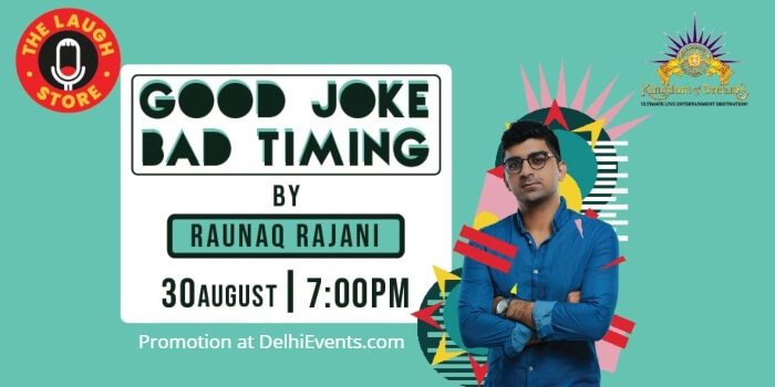 Good Joke Bad Timing standup Raunaq Rajani Kingdom Dreams Creative