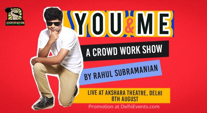 Laughter Nation You Me crowdwork show Standup Rahul Subramanian Akshara Theatre Creative