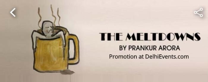 Meltdowns Comedy Play Prankur Arora Creative
