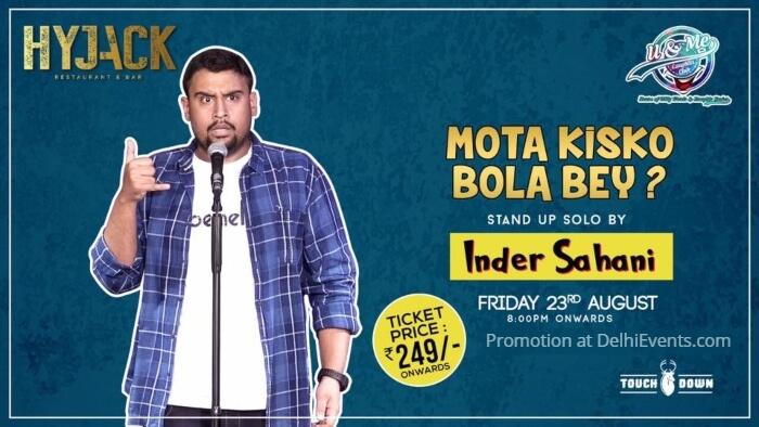 Mota Kisko Bola Bey standup Inder Sahani Hyjack Restaurant Bar Creative