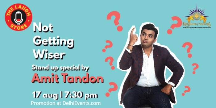Not Getting Wiser standup Comedy Amit Tandon Kingdom Dreams Creative