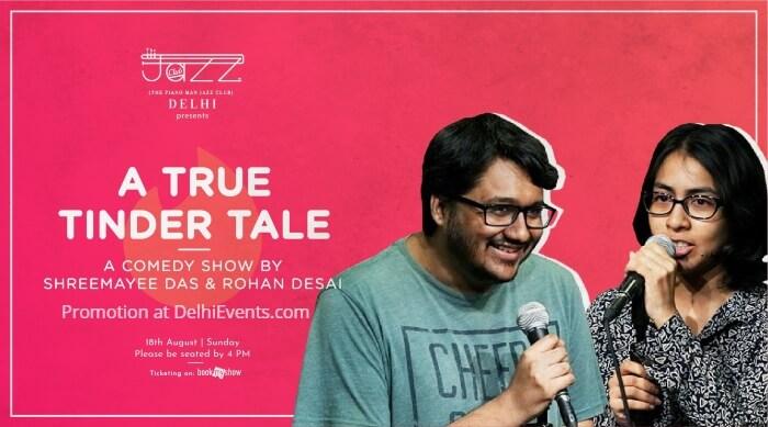 True Tinder Tale Standup Rohan Desai Shreemayee Das Piano Man Jazz Club Creative