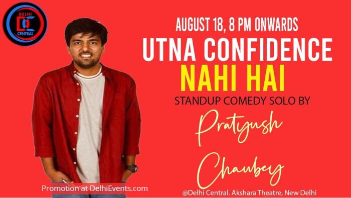 Utna Confidecne Nahi Hai Standup Pratyush Chaubey Delhi Central Creative
