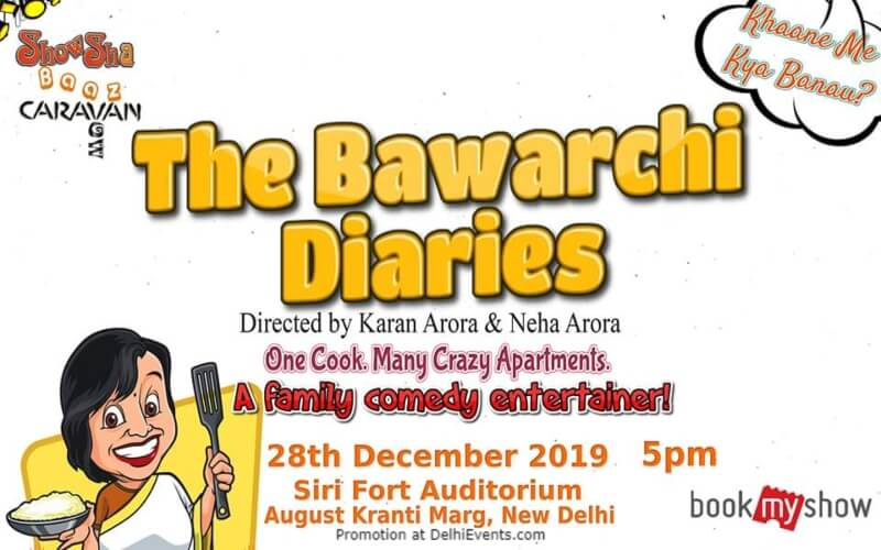 Bawarchi Diaries Comedy Play Sirifort Auditorium August Kranti Marg Creative