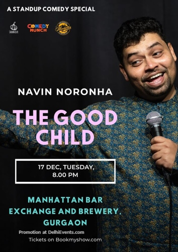 Good Child Standup Comedy Navin Noronha Manhattan Bar Exchange And Brewery Gurugram Creative