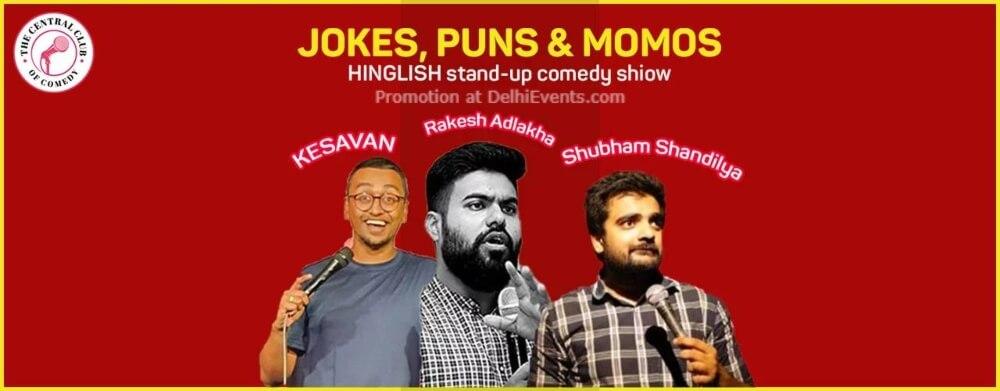 Jokes Puns Momos Standup Comedy Keshvan Rakesh Shubham Akshara Theatre Baba Kharak Singh Marg Creative