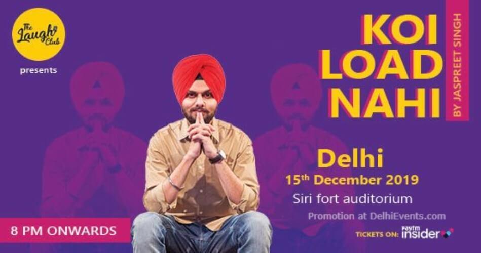 Koi Load Nahi Standup Comedy Jaspreet Singh Sirifort Auditorium August Kranti Marg Creative