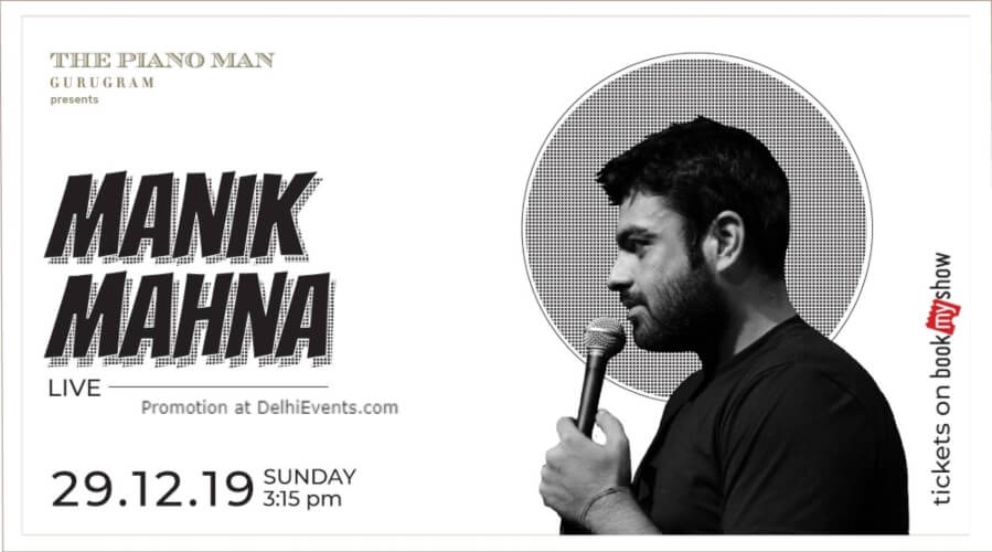 Standup Comedy Manik Mahna Piano Man Gurugram Creative
