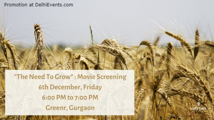 Need Grow Film Screening GreenrCafe Gurugram Creative