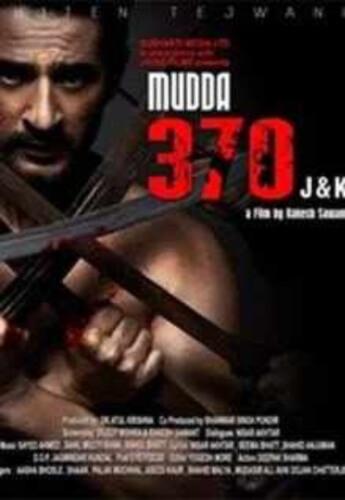 Mudda 370 J K Hiten Tejwani Anjali Pandey Manoj Joshi Raj Zutshi Film Poster