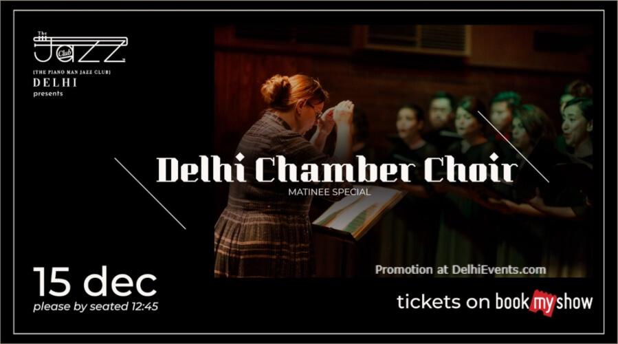 Delhi Chamber Choir Matinee Special Piano Man Jazz Club Safdarjung Enclave Creative
