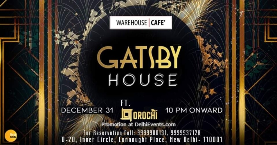 Gatsby House feat DJ Orochi New Year eve Party Warehouse Cafe Connaught Place Creative
