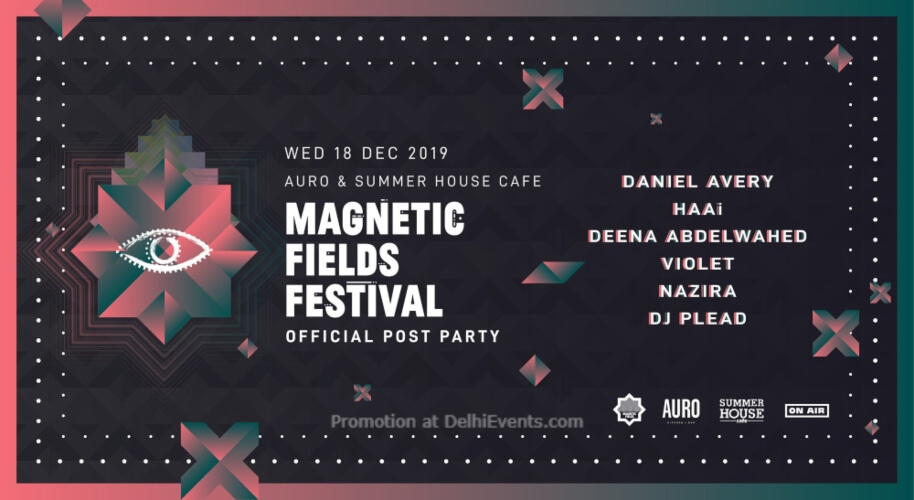 Magnetic Fields Festival 2019 official Post Party Delhi Auro Kitchen Bar Hauz Khas Creative