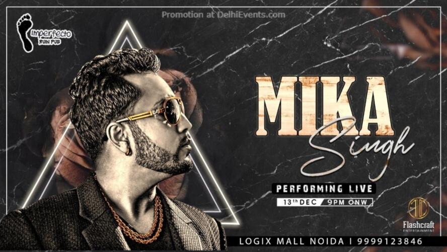 Mika Singh Concert Imperfecto Ruin Pub Noida Creative