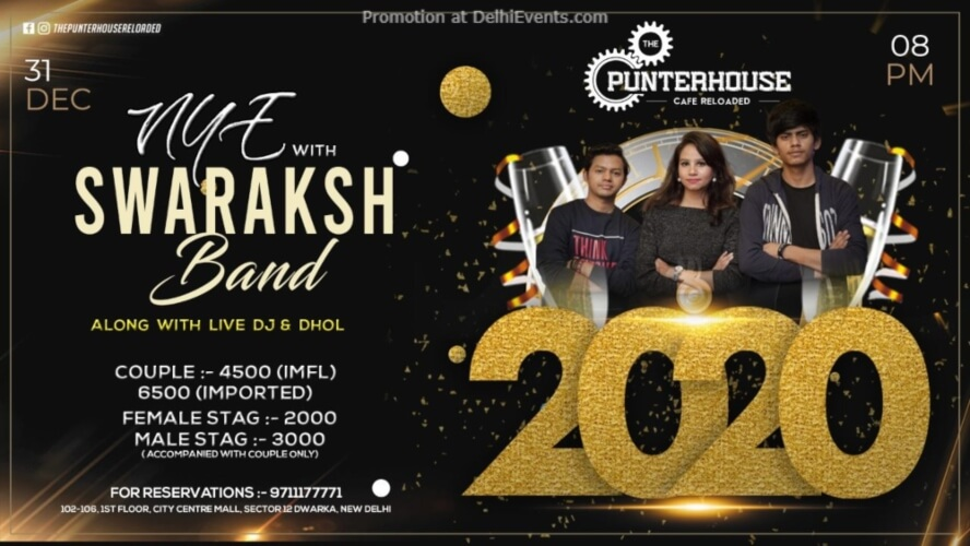 NYE Swaraksh Band Punterhouse Cafe Reloaded City Centre Mall Dwarka Creative