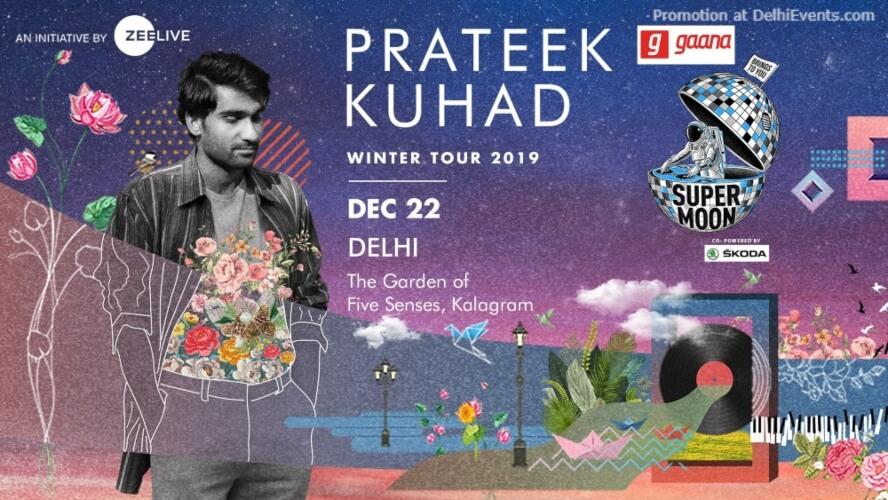 Supermoon Prateek Kuhad Winter tour 2019 Garden Five Senses Saket Creative
