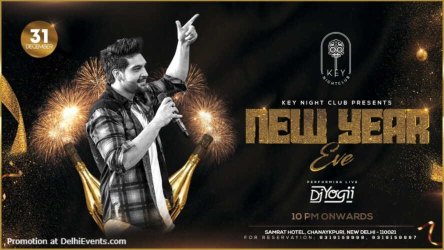 New year Eve DJ Yogii Key Nightclub Samrat Hotel Chanakyapuri Creative