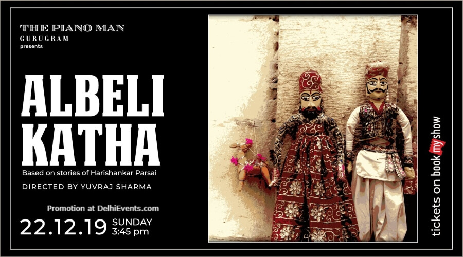 Albeli Katha Play stories Harishankar Parsai Piano Man Gurugram Creative