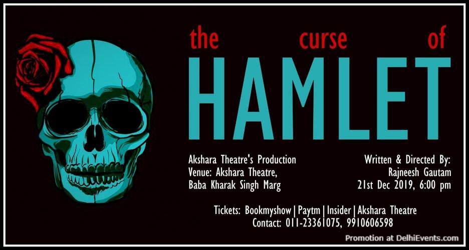 Curse Hamlet Play Akshara Theatre Baba Kharak Singh Marg Creative
