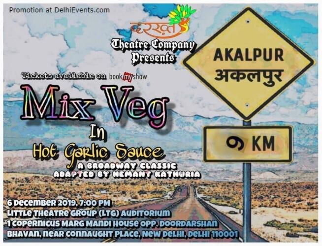Mix Veg Hot Garlic Sauce Comedy Play LTG Auditorium Mandi House Creative
